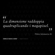 La dimensione raddoppia quadruplicando i megapixel